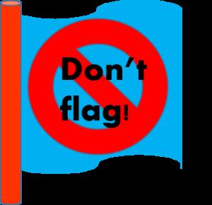 don't flag