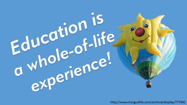 Education is a whole of life experience