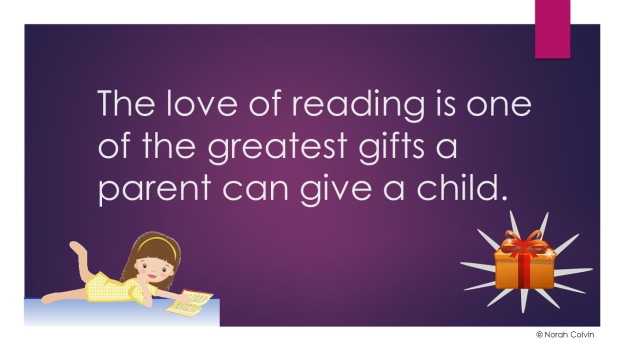the love of reading is one of the greatest gifts a parent can give a child