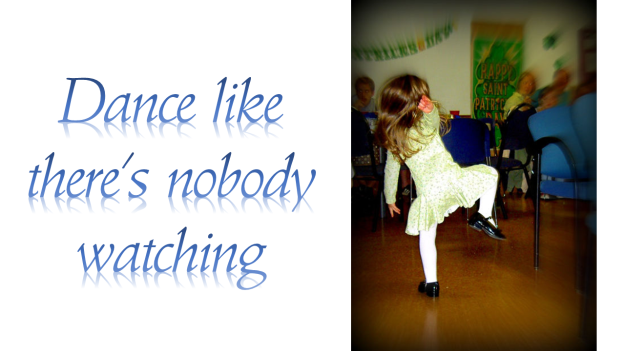 Dance like there's nobody watching