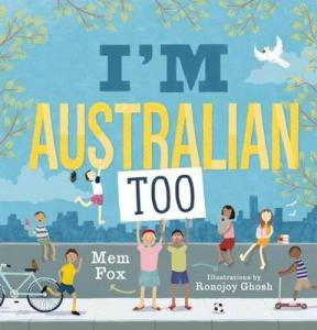 I'm Australian Too a picture book by Mem Fox