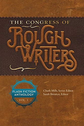 The Congress of Rough Writers Anthology Vol 1