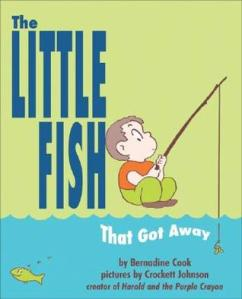 The Little Fish that Got Away by Bernadine Cook and Corbett Johnson
