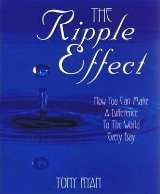 The Ripple Effect by Tony Ryan