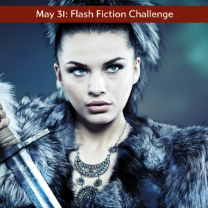 Warrior Women flash fiction challenge from the Carrot Ranch