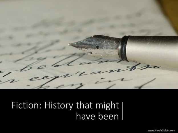 how much of history is fiction, is fiction simply history that might have been