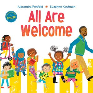 All are Welcome, a picture book by Alexandra Penfold and Suzanne Kaufman
