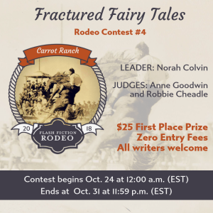 Carrot Ranch Flash Fiction Rodeo #4 fracture a fairy tale