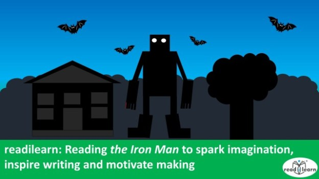 reading the Iron Man by Ted Hughes to spark imagination, inspire writing and motivate making