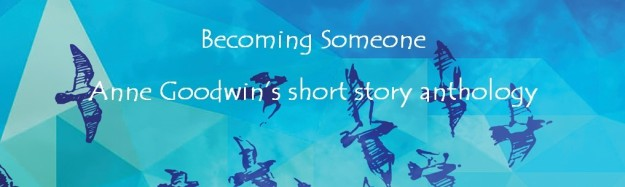 Becoming Someone by Anne Goodwin