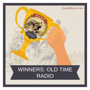 announcing the winners of the Old Time Radio Spot contest at the Carrot Ranch