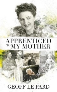 Apprenticed to My Mother by Geoff Le Pard