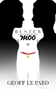 Buster and Moo by Geoff Le Pard