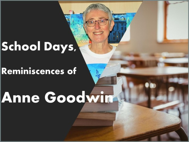 School Days Reminiscences of Anne Goodwin