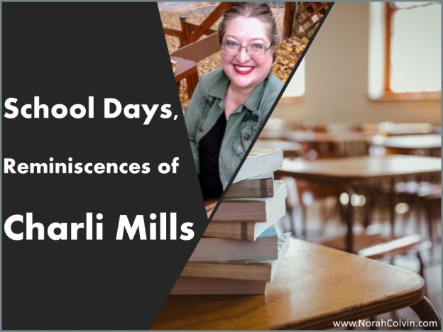 Charli Mills reminiscences about school days