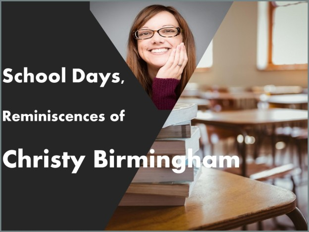 School Days Reminiscences of Christy Birmingham