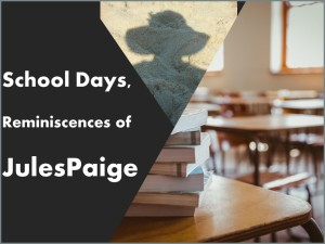 School days, reminiscences of JulesPaige