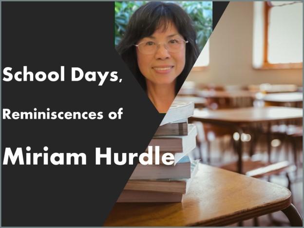 School days reminiscences of Miriam Hurdle