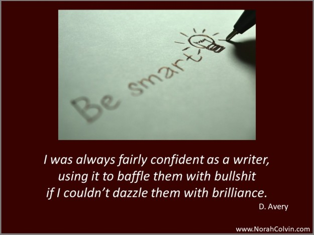 D. Avery was always confident as a writer