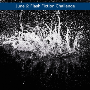 Carrot Ranch Flash Fiction challenge Splash
