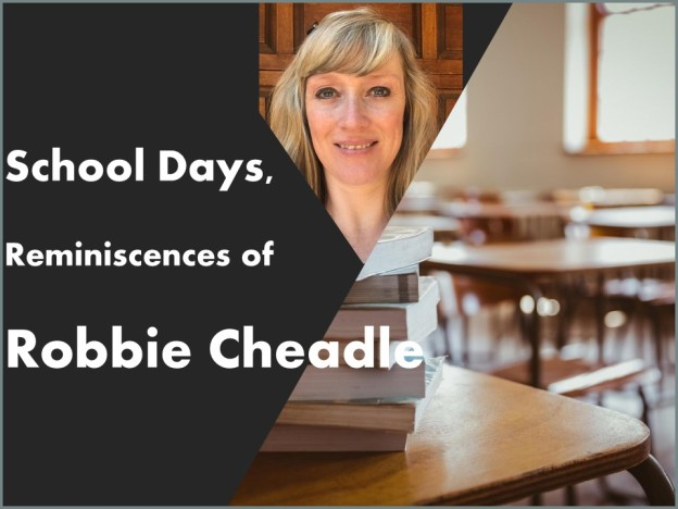 School Days Reminiscences of Robbie Cheadle