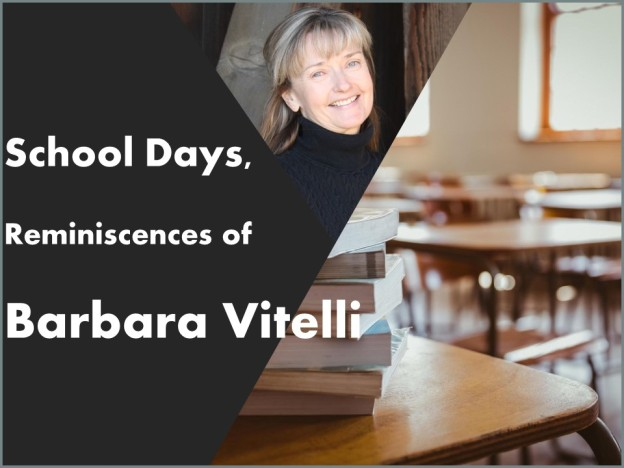 School Days Reminiscences of Barbara Vitelli
