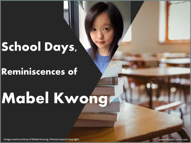 School Days Reminiscences of Mabel Kwong