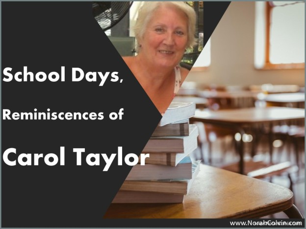 School Days Reminiscences of Carol Taylor