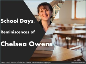 School Days, Reminiscences of Chelsea Owens