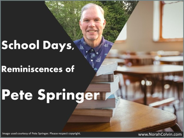 School Days Reminiscences of Pete Springer