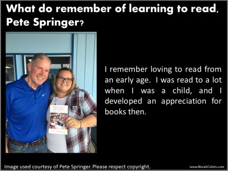 What do you remember of learning to read, Pete Springer