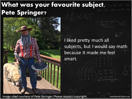 What was your favourite subject, Pete Springer