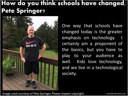 Pete Springer on how schools have changed