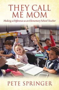 They Call Me Mom by Pete Springer