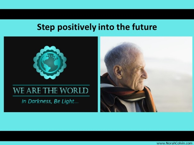 Step positively into the future