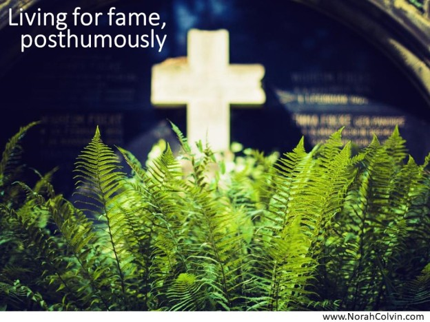 Living for fame, posthumously flash fiction