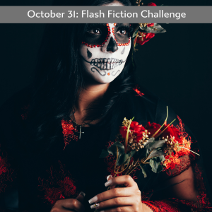 Carrot Ranch flash fiction challenge Day of the Dead