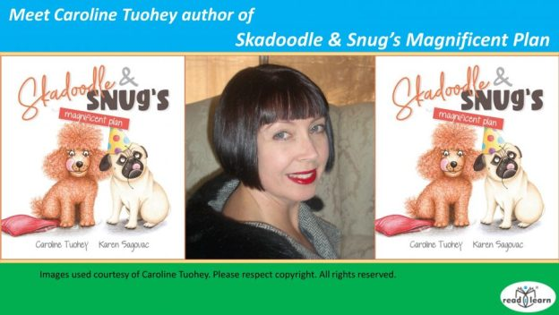 interview with Caroline Tuohey author of Skadoodle & Snug's Magnificent Plan