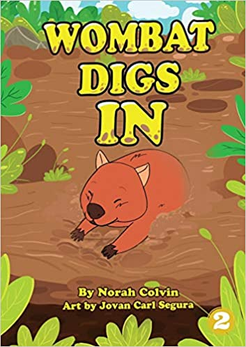 Wombat Digs In by Norah Colvin for Library for All